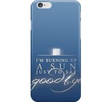 If it's my last chance to say it... iPhone Case/Skin