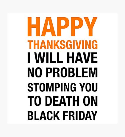 From Thanksgiving to Black Friday Photographic Print