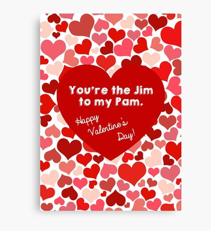 You're the Jim to my Pam Canvas Print