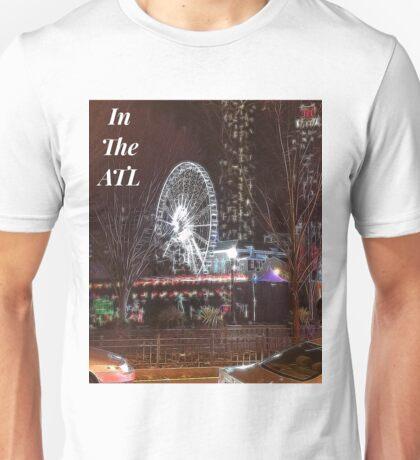 In The ATL, Night Scene downtown Atlanta Unisex T-Shirt