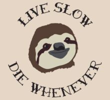 Livin' Easy - Live Slow Die Whenever - Original Sloth Design T-Shirt
