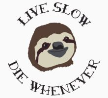 Livin' Easy - Live Slow Die Whenever - Original Sloth Design Kids Clothes