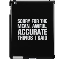 Mean, Awful, Accurate Things iPad Case/Skin
