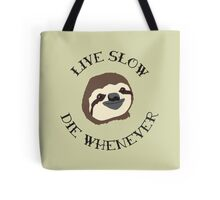 Livin' Easy - Live Slow Die Whenever - Original Sloth Design Tote Bag
