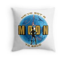 We've Got A Moon To Save Throw Pillow