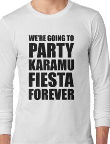Party Karamu Fiesta Forever (Black Text) Long Sleeve T-Shirt