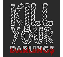 Kill Your Darlings Photographic Print