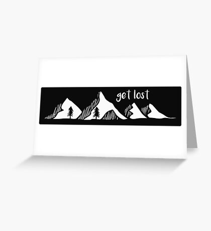 Get lost  Greeting Card