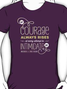 """Jane Austen: """"My Courage Always Rises"""" T-Shirt"""