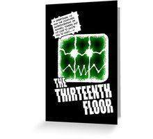 The Thirteenth Floor Greeting Card