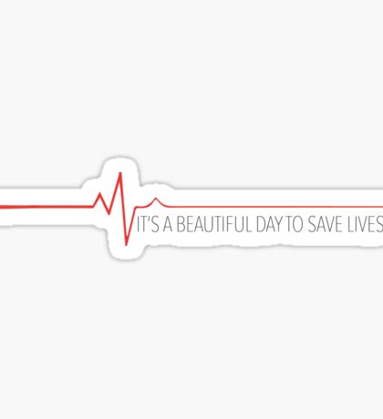 A beautiful day to save lives  Sticker