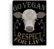 GO VEGAN - RESPECT FOR LIFE Canvas Print