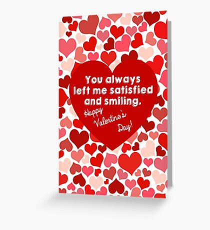 You always left me satisfied... Greeting Card