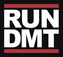 RUN DMT (Parody) White Ink by FreshThreadShop