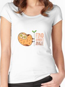 Owl wisdom. Find a perfect angle. Women's Fitted Scoop T-Shirt