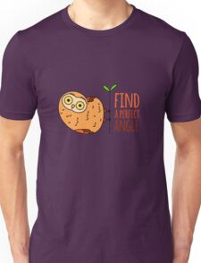 Owl wisdom. Find a perfect angle. Unisex T-Shirt