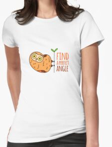 Owl wisdom. Find a perfect angle. Womens Fitted T-Shirt