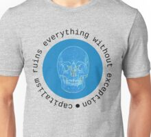 capitalism ruins everything without exception Unisex T-Shirt