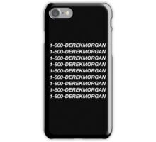 1-800-Derek-Morgan (Black) iPhone Case/Skin