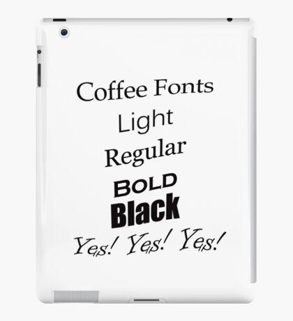 Coffee Fonts Yes! iPad Case/Skin
