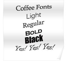 Coffee Fonts Yes! Poster
