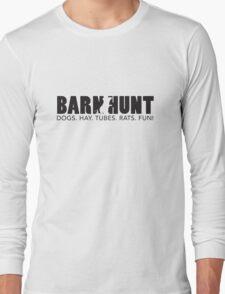 Dogs. Hay. Tubes. Rats. Fun! Long Sleeve T-Shirt
