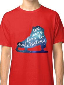Born to Make History #3 Classic T-Shirt