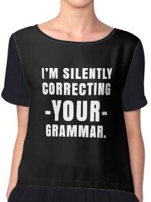 I Am Silently Correcting Your Grammar Funny English  Chiffon Top