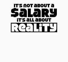It's not about a salary it's all about reality Womens Fitted T-Shirt