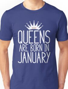 Queens Are Born In January - Birthday Gift Unisex T-Shirt
