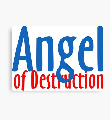 "Nickname  ""Angel of Destruction"" Canvas Print"