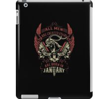 The Best Are Born In January iPad Case/Skin