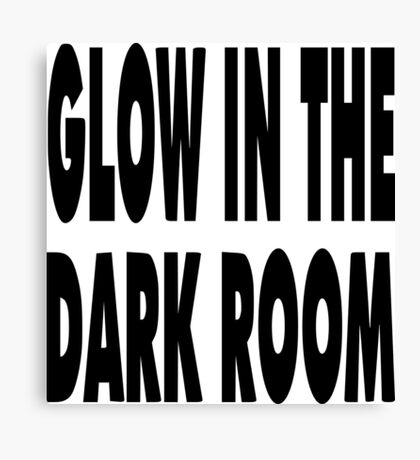 "Nickname  ""Dark Room"" Canvas Print"