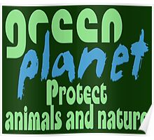 green planet - protect animals and nature Poster