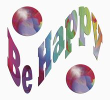 Be Happy -  Abstract35 +wall art +Clothing & Stickers+  IPhone Cases + Pillows & Totes+Laptop Skins+Mugsּ+Cards  Kids Clothes