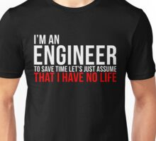 Funny Engineer: I have No Life Unisex T-Shirt