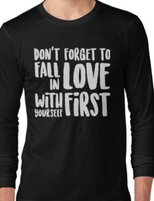 Don't forget to fall in love shirt Long Sleeve T-Shirt