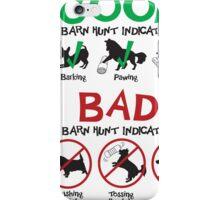 Good and Bad Barn Hunt Indicators iPhone Case/Skin
