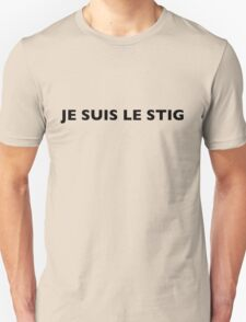 I AM THE STIG - French Black Writing Unisex T-Shirt