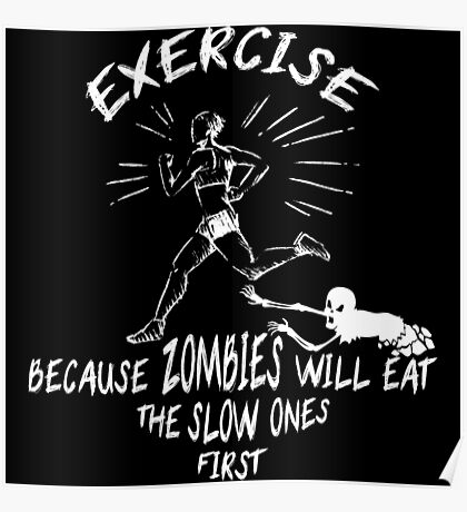 Exercise : Zombies will eat the slower ones first Poster