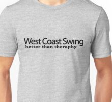 West Coast Swing Better Than Therapy (B) Unisex T-Shirt