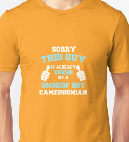 This Guy Is Taken By A Smokin Hot Cameroonian Unisex T-Shirt