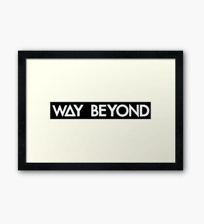 way beyond (white) Framed Print