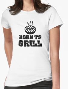 Born to grill Womens Fitted T-Shirt