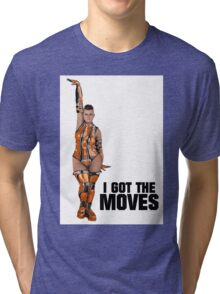 I Got The Moves Tri-blend T-Shirt