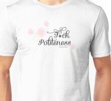 My Favorite Murder- F*ck Politeness Unisex T-Shirt