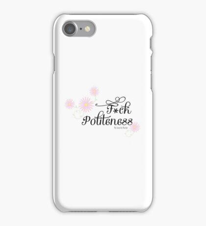 My Favorite Murder- F*ck Politeness iPhone Case/Skin