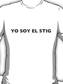 I AM THE STIG - Spanish Black Writing T-Shirt