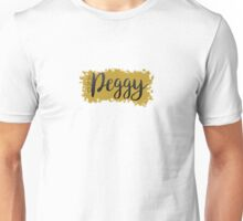 And Peggy! Unisex T-Shirt