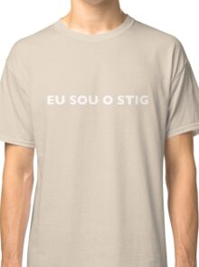 I AM THE STIG - Portuguese Black Writing Classic T-Shirt